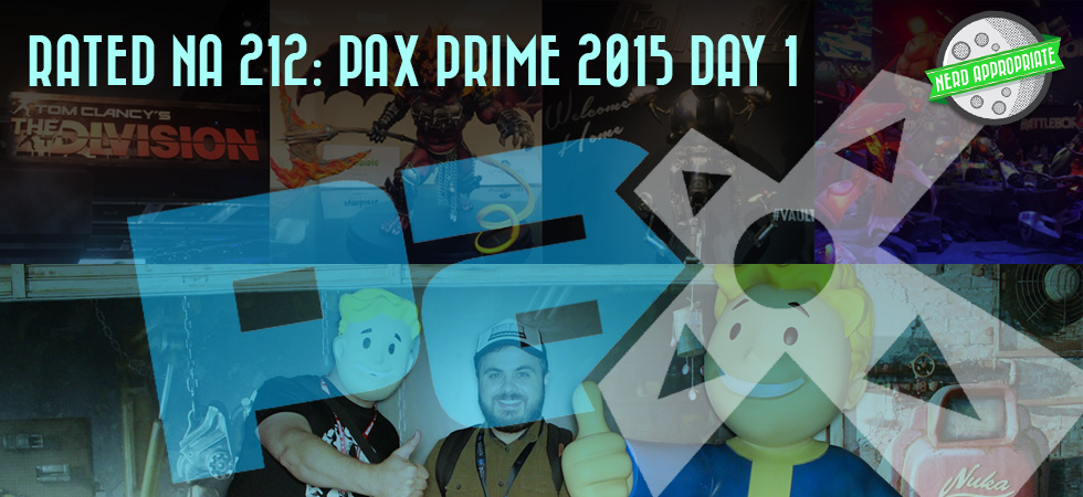 Rated NA 212: PAX Prime 2015 Day One!