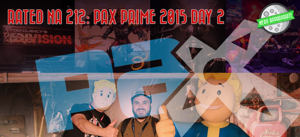 Rated NA 213: PAX Prime 2015 Day Two!