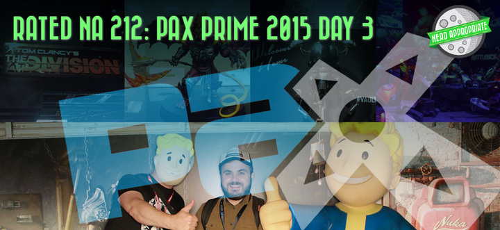 Rated NA 214: PAX Prime 2015 Day Three!