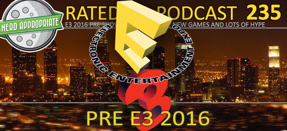 Rated NA 235: Pre-E3 2016