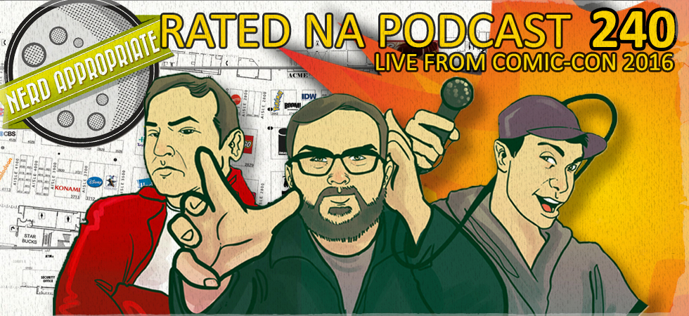 Rated NA 240: Live From Comic-Con 2016
