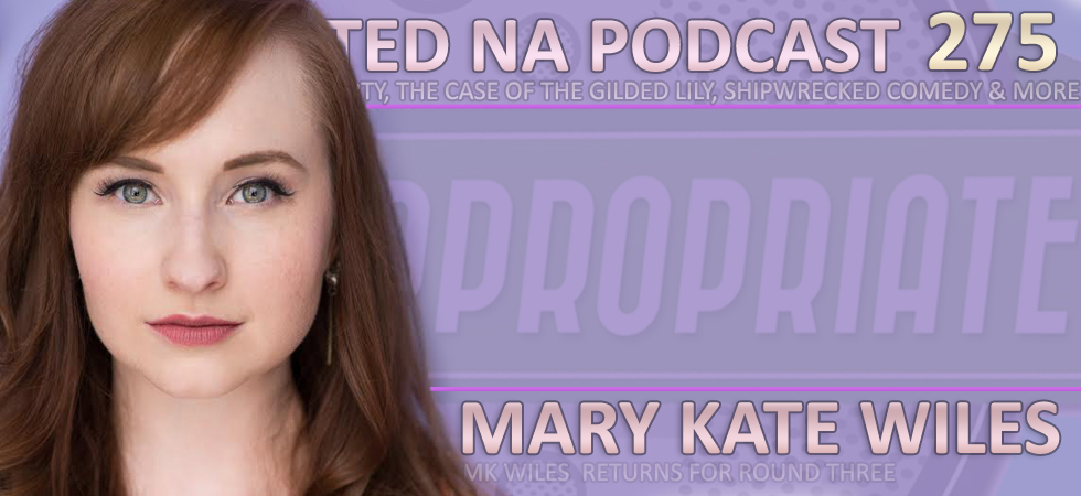 Rated NA 275: Mary Kate Wiles And The Case Of The Gilded Lily